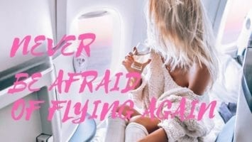 OVERCOME YOUR FEAR OF FLYING QUICKLY HOW I WENT FROM FEARING TO LOVING FLYING