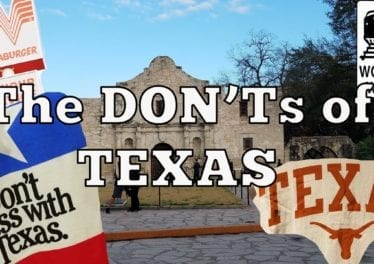 Visit Texas The DONTs Of Visiting Texas