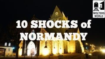 Visit Normandy 10 SHOCKS Of Visiting Normandy France