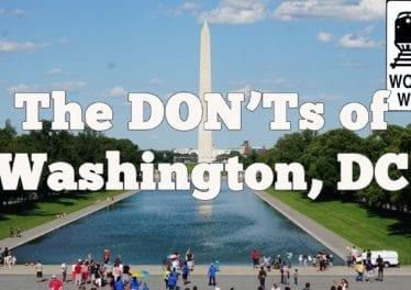 Visit DC The DONTs Of Visiting Washington DC