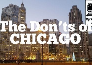 Visit Chicago The DONTs Of Visiting Chicago