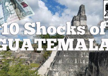 Guatemala 10 Things That Shock Tourists In Guatemala