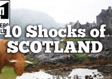 Scotland 10 Shocks Of Visiting Scotland
