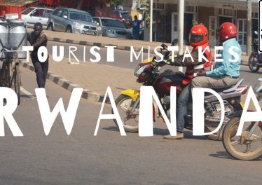 Rwanda 8 Mistakes Tourists Make When They Visit Rwanda