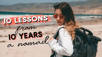 10 LESSONS Learned From 10 YEARS A NOMAD