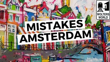 Amsterdam The Most Common Mistakes Tourists Make In Amsterdam